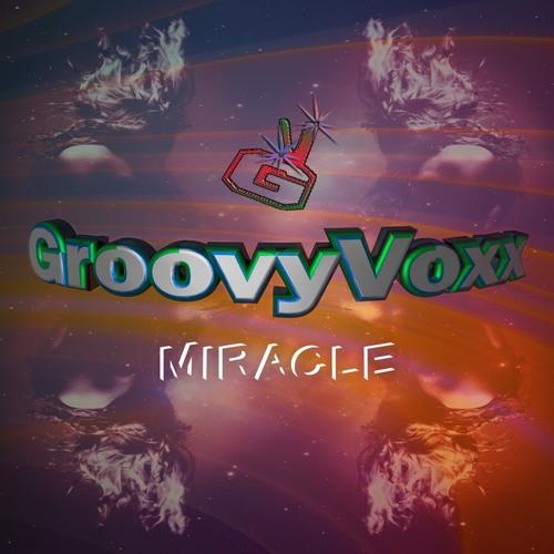 GroovyVoxx - Miracle