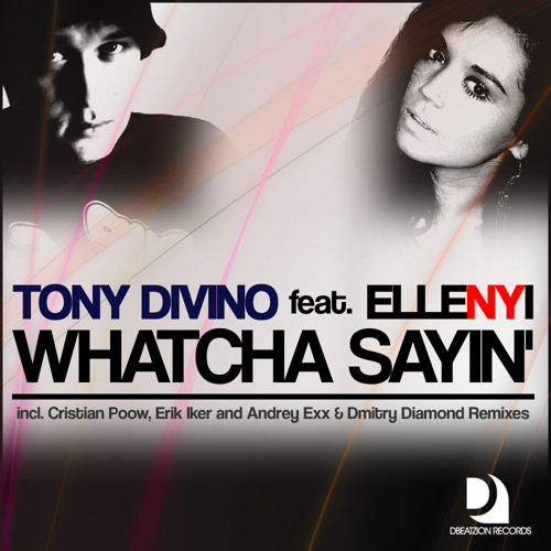 Tony Divino feat. Ellenyi - Whatcha Sayin' (Cristian Poow Remix)