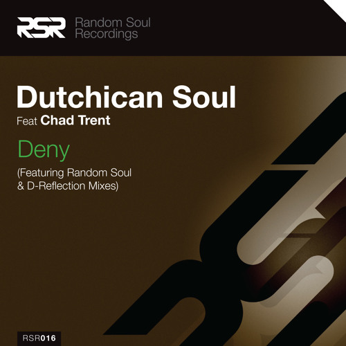"""RSR016   Dutchican Soul Feat Chad Trent - """"Deny"""""""