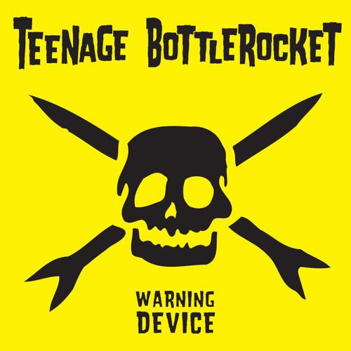 Teenage Bottlerocket - In The Basement - Warning Device