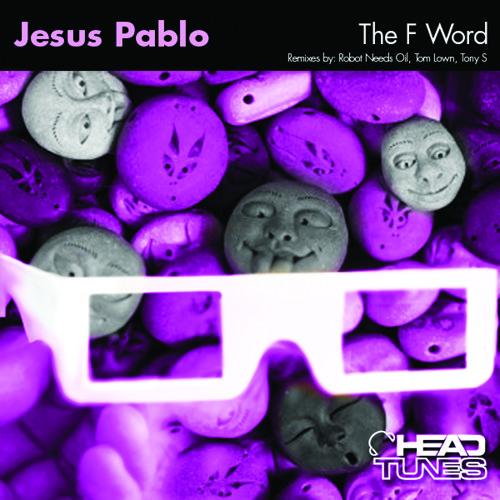 Jesus Pablo - The F Word (Original Mix) [Headtunes Recordings] [SC Edit]