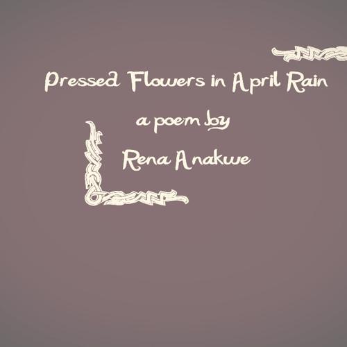 Pressed Flowers in April Rain [Audio]