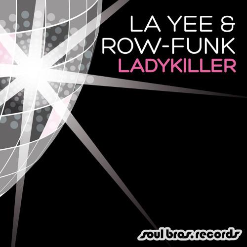 La Yee & Row-Funk - Ladykiller [Release date: May 21st 2012]