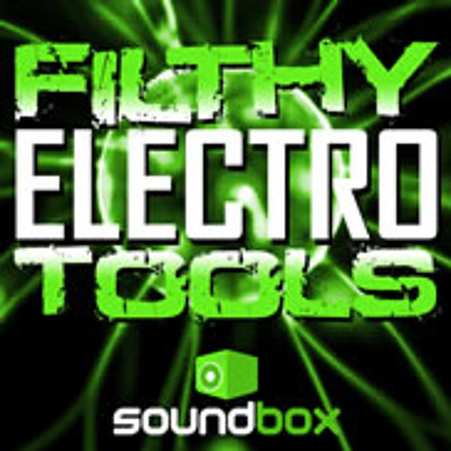 Filthy Electro Tools
