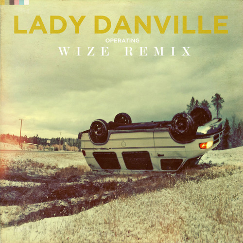 Lady Danville - Operating (Wize Remix) [Official]