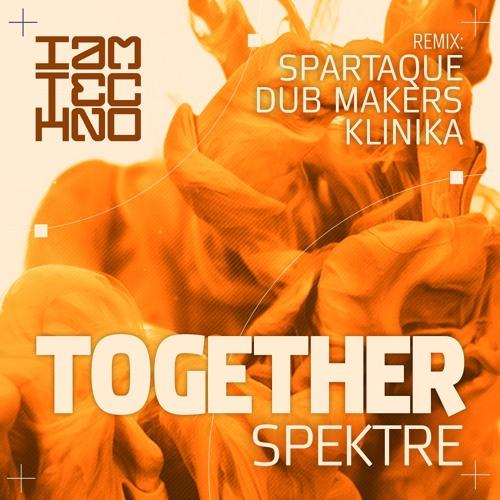 Spektre - Together (Spartaque Remix) [I Am Techno]