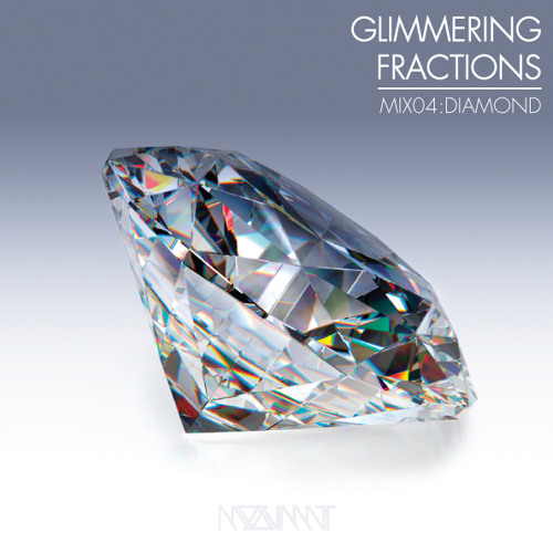 GLIMMERING FRACTIONS | MIX 04:DIAMOND
