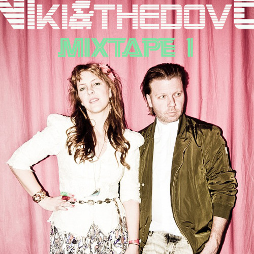 Niki & The Dove - Mixtape #1