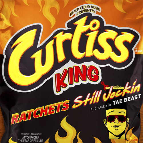Curtiss King - Ratchets Still Jockin' (Produced by Tae Beast)