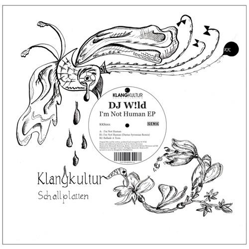 DJ W!LD - I'm Not Human EP (Klangkultur Schallplatten) (KKS001)