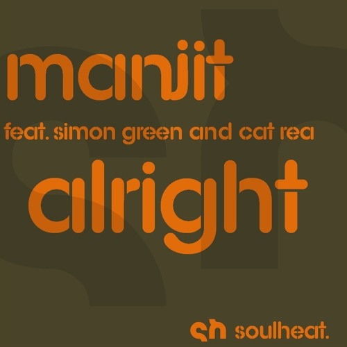 "Manjit Feat Simon Green & Cat Rea ""Alright"" (Produced by Central Avenue)"