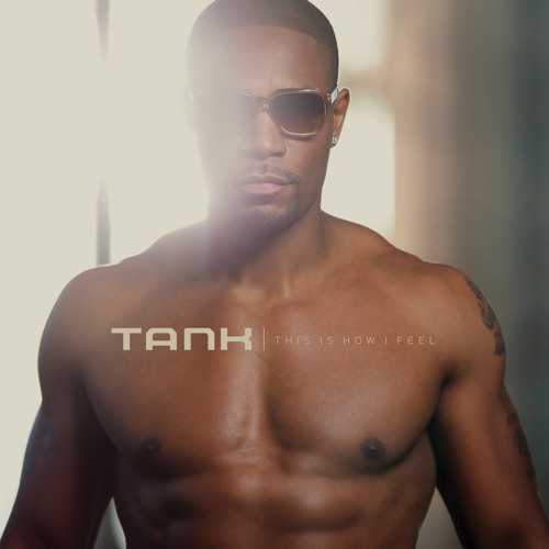 Tank - This Is How I Feel [Album Snippets]