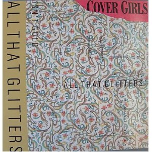 Cover Girls - All That Glitters Isn't Gold (C&C Club Mix DJ Only)