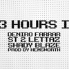 "Deniro Farrar and Shady Blaze f. ST 2 Lettaz, ""43 Hours In"" (Prod. by Ryan Hemsworth)"