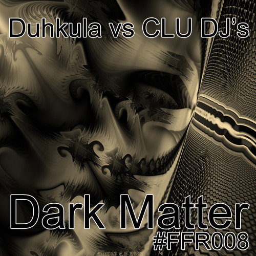 Duhkula Vs C.L.U DJ's - Dark Matter [Out Now on 50/50 Records]