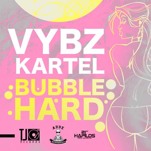 VYBZ KARTEL - BUBBLE HARD (Riddim by Adde Instrumentals)