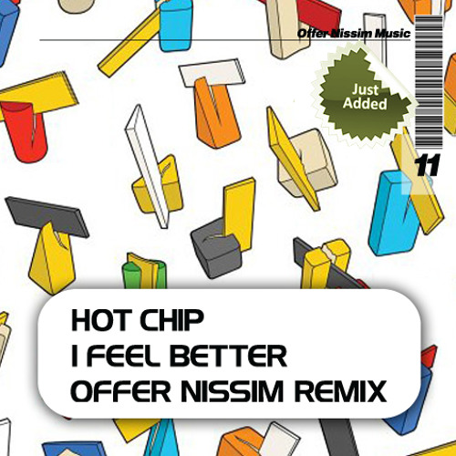 Hot Chip I Feel Better Offer Nissim Remix(FOREVER TEL AVIV )