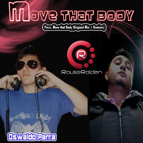 Rouse Roldan & Oswaldo Parra Press. Move that Body (Mauricio Coronado Official Remix) .:: Demo ::.