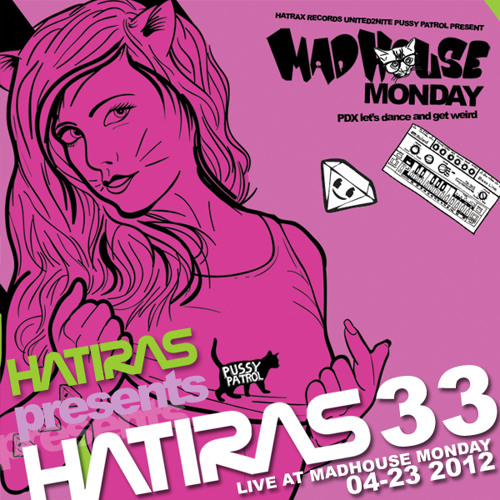 Hatiras Mix 33 (Live recording from Madhouse Monday 04-23-2012 PDX)