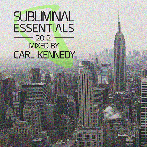 Subliminal Essentials 2012 Mixed by Carl Kennedy (Compilation Preview)
