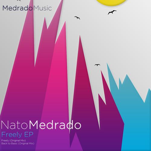 Nato Medrado - Freely (Original Mix) [Medrado Music]