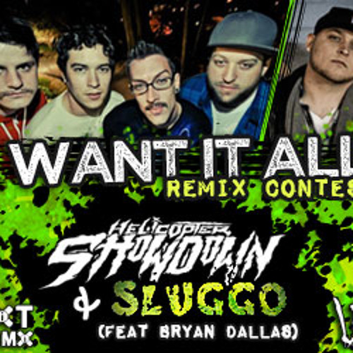I Want It All (Dance Floor Filth Remix) - Helicopter Showdown & Sluggo