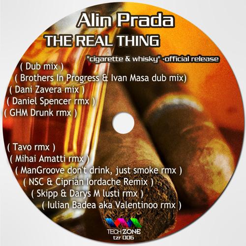 ALIN PRADA - The real thing'' cigarette & whisky ''( Dani Zavera mix )