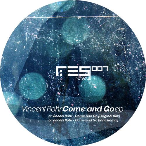 RES 001 Vincent Rohr - Come and Go (Original)