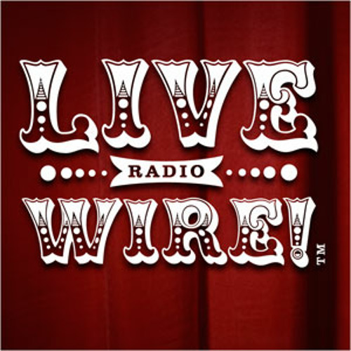 Live Wire Radio #121: Richard Russo, Plate and Pitchfork, John Roderick of The Long Winters