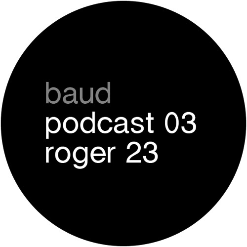 baud podcast 03 roger 23