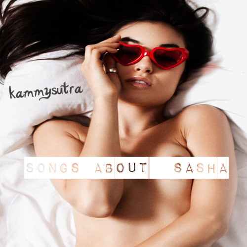 KAMMY SUTRA - SONGS ABOUT SASHA
