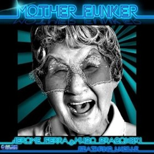 Mother Funker - Jerome ferra  & hugo Gracowski ft Lucille (Poliakof Brothers Remix)
