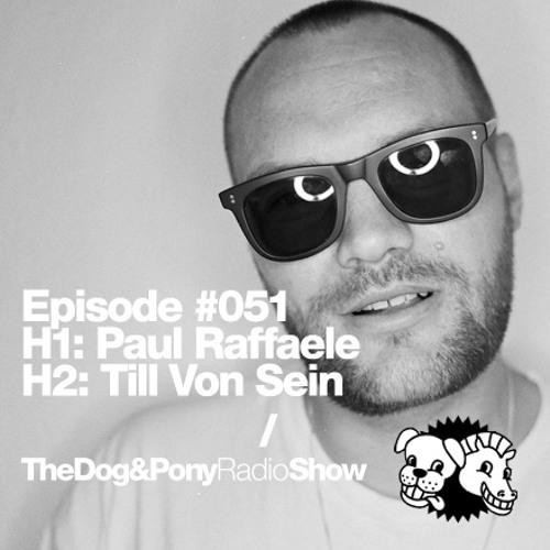 Dog&Pony Radio Show 51 / Till von Sein
