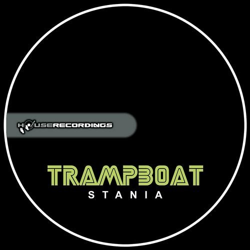 Trampboat - Stania (Original Mix) **OUT NOW**