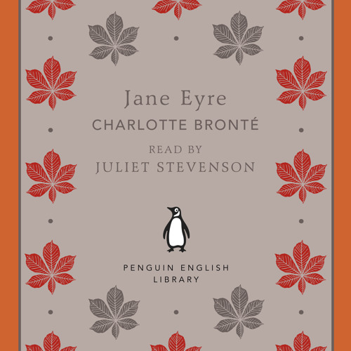 Charlotte Brontë: Jane Eyre (Audiobook Extract) read by Juliet Stevenson