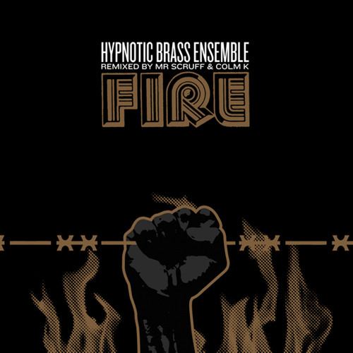 Hypnotic Brass Ensemble FIRE (Mr Scruff Remix) Snippet