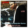 The Power of Love - Tunc Demiral & Alexander Ramos - LIVE