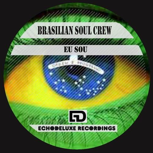Brasilian Soul Crew - Eu Sou - (Urban Ohmz Remix)