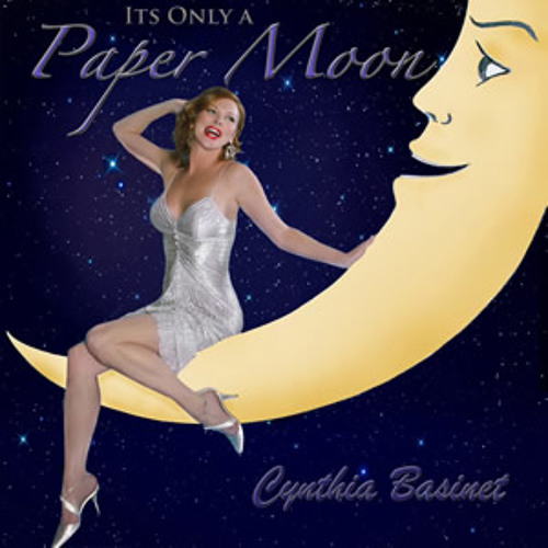 Cynthia Basinet : It's Only A Paper Moon