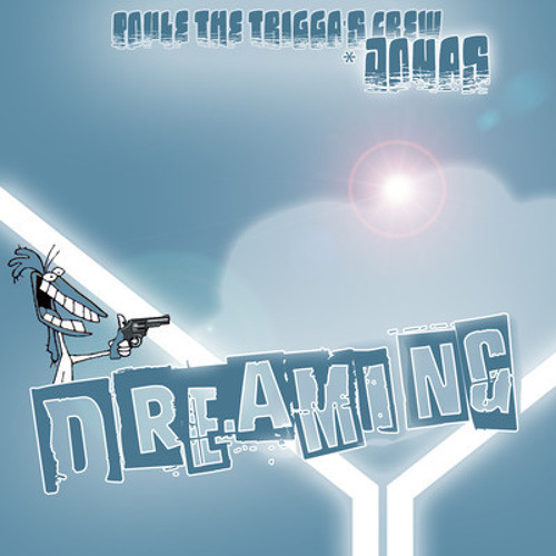 Poule The Trigga's Crew - Dreaming *Jonas' Work
