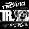 Banging Techno sets :: 029 >> Tex-Rec // Mitch A.