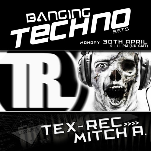 Banging Techno sets :: 029 >> Tex-Rec // Mitch A.