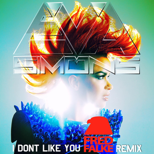 EVA SIMONS - I DON'T LIKE YOU - FRED FALKE REMIX