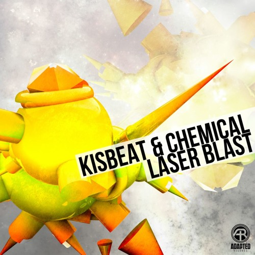 Kisbeat! & Chemical - Laserblast [Out NOW! at Beatport on Adapted records]