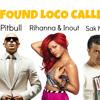 Rihanna & Inout vs Sak Noel vs Pitbull - We Found Loco Calle Ocho (Kevin Kapaj Summer Mashup 2012)