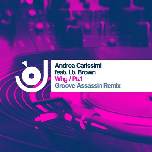 Andrea Carissimi feat LT Brown - Why (Original Mix) - Just4Funk Recordings