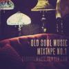 OLD SOUL MUSIC MIXTAPE NO.1