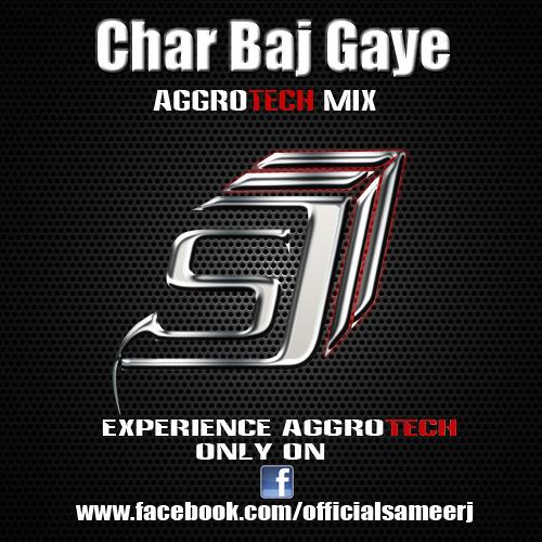 Char Baj Gayi [ DJ Sameer J Audio Damage Mix] [Re-Up]