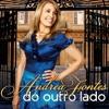 Andrea Fontes - Chegar do outro lado (EXCLUSIVA) 2012