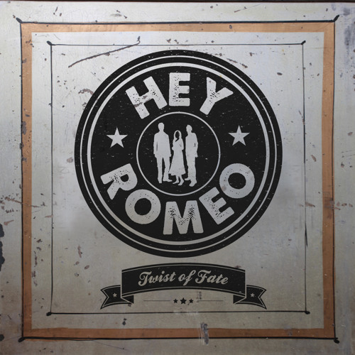 TWIST OF FATE ALBUM - HEY ROMEO